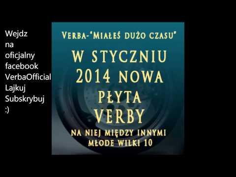 Verba - Miałeś dużo czasu [ Zapowiedz nowej płyty Verby, premiera: styczeń 2014] + tekst ponizej