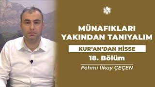 Kur'an'dan Hisse | MÜNAFIKLARI YAKINDAN TANIYALIM (18.Bölüm)