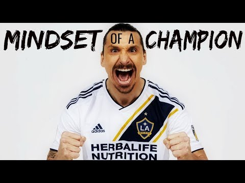 Zlatan Ibrahimovic: Mindset Of A Champion