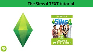 The Sims 4 Text Tutorial: Luxury Party Stuff Pack