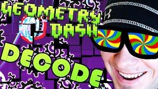Geometry Dash   DECODE by Rekedge ~ CODE MY D!