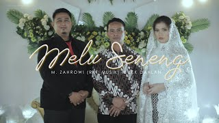 Melu Seneng M Zahrowi Feat Lek Dahlan