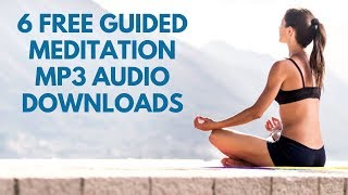 6 Free Guided Meditation MP3 Downloads