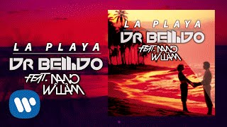Dr. Bellido Feat. Nano William - La Playa (Lyric Video)