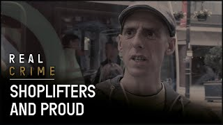 Modern Day Robin Hood or Social Pariah? | Shoplifters and Proud | Full Documentary | Real Crime