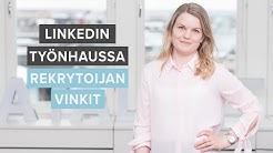 LinkedIn työnhaussa – rekrytoijan vinkit