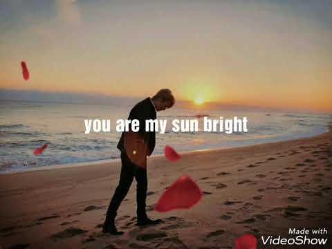 You are my sunbright lyric