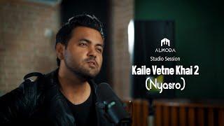 Kaile Vetne Khai 2 (Nyasro) | Almoda | Studio Session