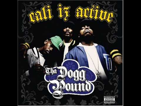 Kushn N' Pushin - Tha Dogg Pound - Cali Iz Active