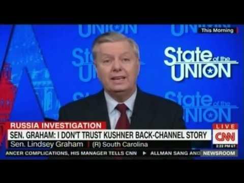 Sen Graham doesn't trust Kushner Back Channel Story feels Russia is spreading more Fake News
