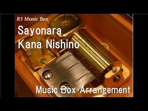Sayonara/Kana Nishino [Music Box]