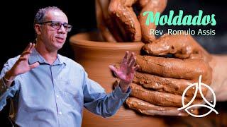 Moldados | Rev. Rômulo V. de Assis