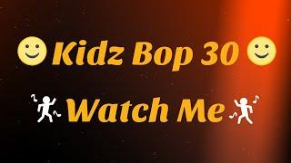 Kidz Bop 30- Watch Me (Lyrics)
