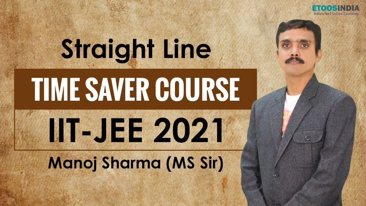 Straight Line |Time Saver Course | Maths | IIT JEE 2021 | Manoj Sharma (MS) Sir | Etoosindia