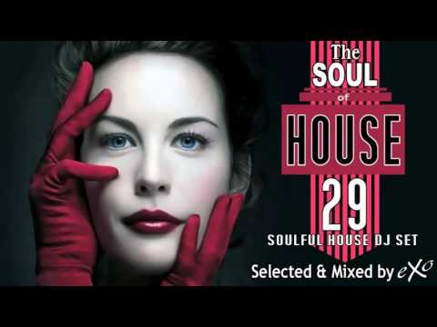 The Soul of House Vol. 29 (Soulful House Mix)
