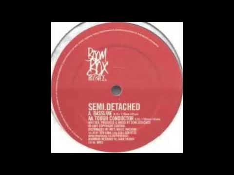 Semi Detached - Bassline