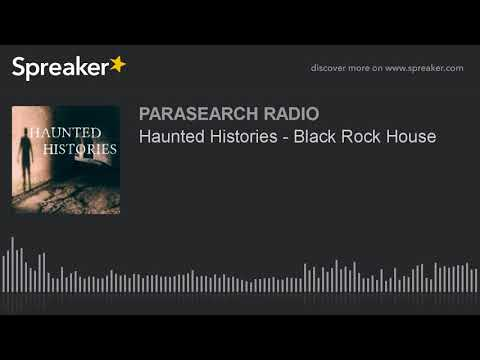Haunted Histories - Black Rock House