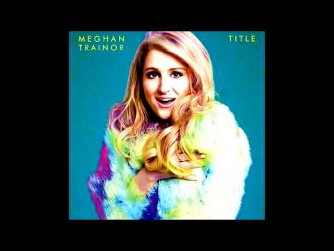 Dear Future Husband mp3 - MEGHAN TRAINOR [FREE MP3]