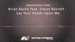 [EDM] Brian Roche feat. Simon Rycroft - Lay Your Hands Upon Me [radio edit]