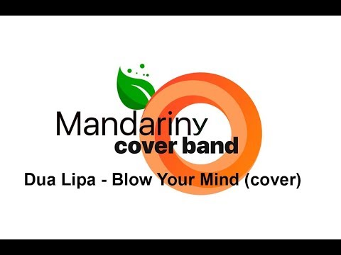 Dua Lipa - Blow Your Mind Cover by Mandarine