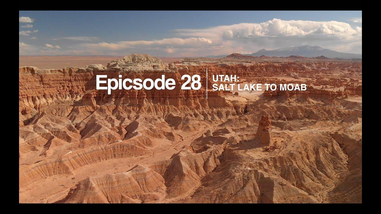 epicsode 28 - Utah: salt lake to Moab