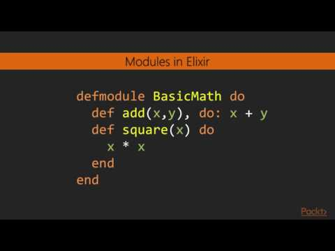 Getting Started with Elixir : Functions and Modules | packtpub.com