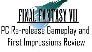 Final Fantasy 7 PC Re-release 2012 Gameplay, Analysis and First Impressions Review 720P