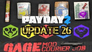 Payday 2 (New DLC , Update 26, Changes, Opinions of Gage Courier Mod)