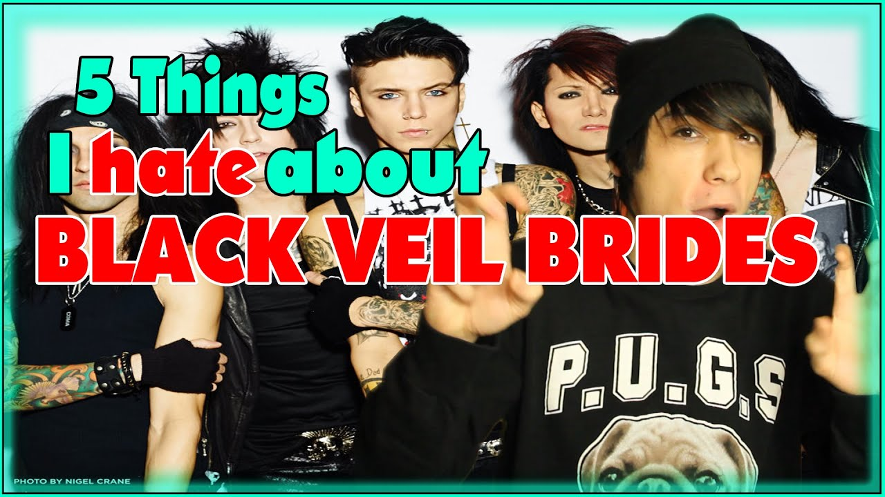 Things I Hate To Do: 5 Things I Hate: Black Veil Brides
