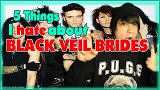 5 things I hate: Black veil brides