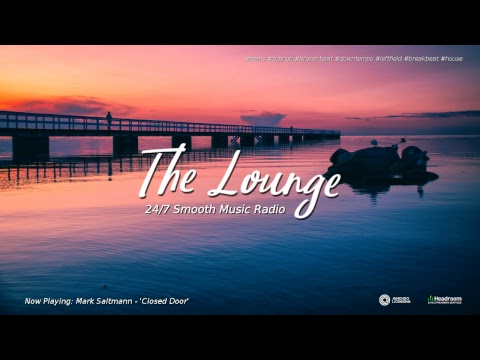 The Lounge - 24/7 Smooth Music - Jazz/Soul/Deep/Tropical/LoFi - Chill/Sleep/Study/Relax