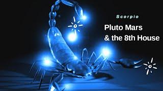 Scorpio Pluto Mars & the 8th House