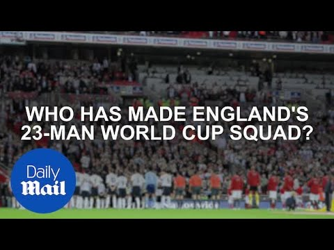 England's 23-man squad is revealed for 2018 World Cup in Russia - Daily Mail