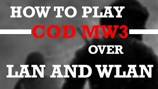 how to play call of duty modern warfare 3 multiplayer pc lan and wlan