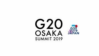 G20 Osaka Summit Digest Video: Day 1 / G20大阪サミット(1日目)ダイジェスト動画