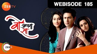 Woh Apna Sa -    - Episode 185  - October 05 2017 - Webisode