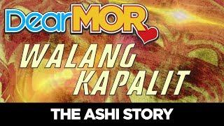"""#DearMOR: """"Walang Kapalit"""" The Ashi Story 06-20-18"""