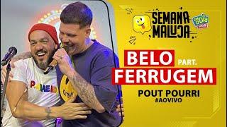 FM O Dia - Belo Part. Ferrugem - Pout Pourri #AOVIVO (Semana Maluca)