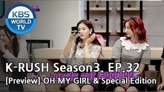 KBS World Idol Show K-RUSH Season3 - Ep.32 OH MY GIRL & Special Edition! [Preview]