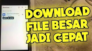 Cara Download File Besar Dengan Cepat | Tutorial Android screenshot 4