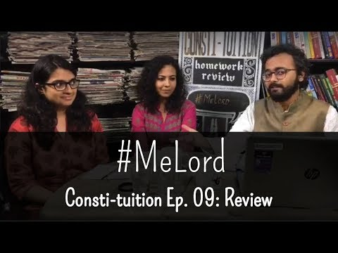 #MeLord: Consti-tuition Ep. 09 Homework Review