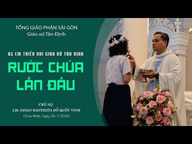 Thiếu nhi Giáo xứ Tân Định rước Chúa lần đầu - 26/07/2020
