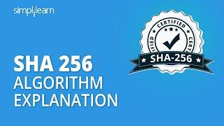 SHA 256   SHA 256 Algorithm Explanation   How SHA 256 Algorithm Works   Cryptography   Simplilearn