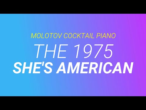 She's American - The 1975 [cover by Molotov Cocktail Piano]