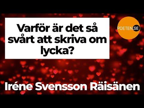 VARFÖR ÄR DET SÅ SVÅRT ATT SKRIVA OM LYCKA? diktvideo av poeten Iréne Svensson Räisänen