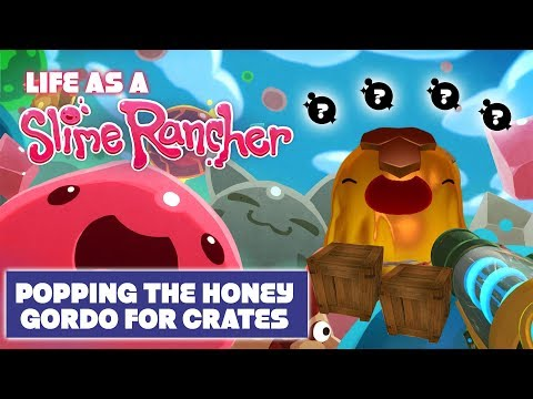 Life Of A Slime Rancher | Popping The Honey Gordo For Crates | Slime Rancher Let's Play