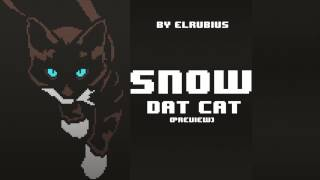 DAT CAT | Snow (elrubius) | PREVIEW |