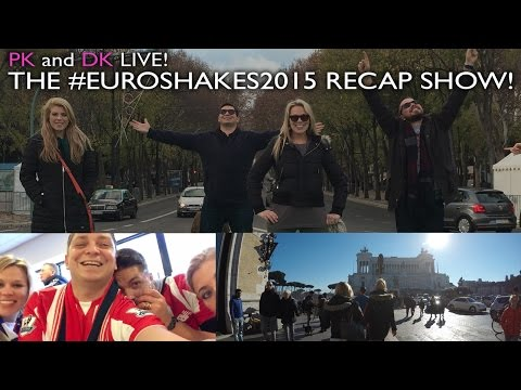 PK and DK Live - 1.6.16 - The Europe Trip Recap Show!