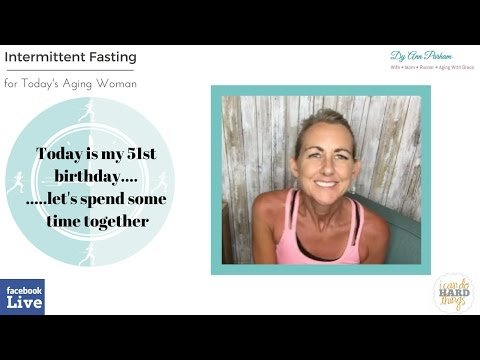 Intermittent Fasting for Today's Aging Woman | Come share my 51st Birthday with me!