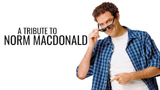 A Tribute to Norm Macdonald